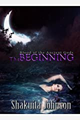 Blood of the Ancient Gods: The Beginning Kindle Edition