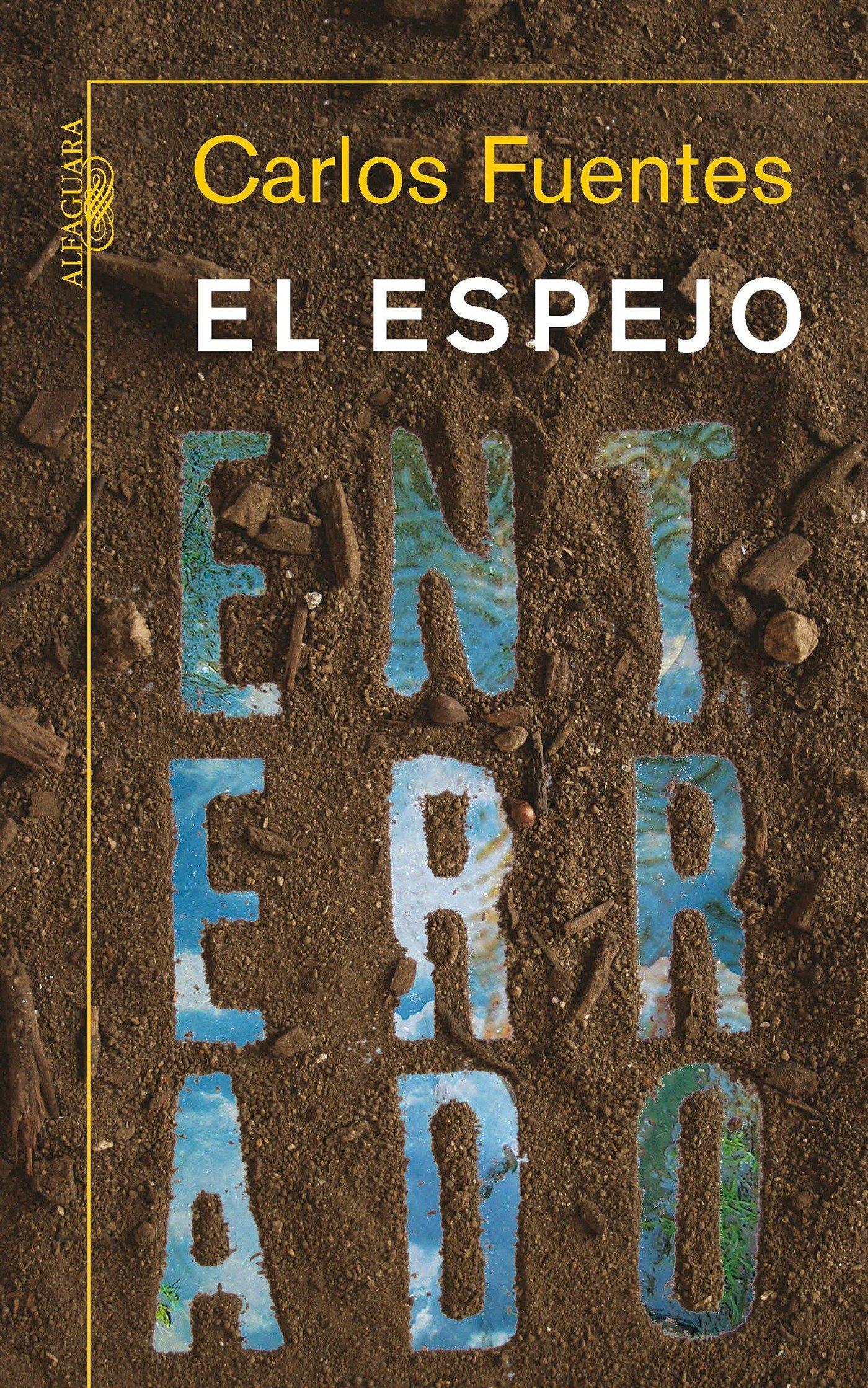 El Espejo Enterrado / The Buried Mirror: Amazon.es: Fuentes ...