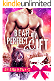 Bear My Perfect Gift: BBW Winter Paranormal Bear Shifter Romance (Christmas Bear Shifter Romance Book 3)