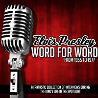 Elvis Presley Word for Word from 1955 to 1977