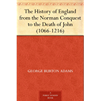 The History of England from the Norman Conquest to the Death of John (1066-1216) (English Edition)