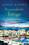 Provenzalische Intrige: Ein Fall für Pierre Durand (Die Pierre Durand Bände) (German Edition)