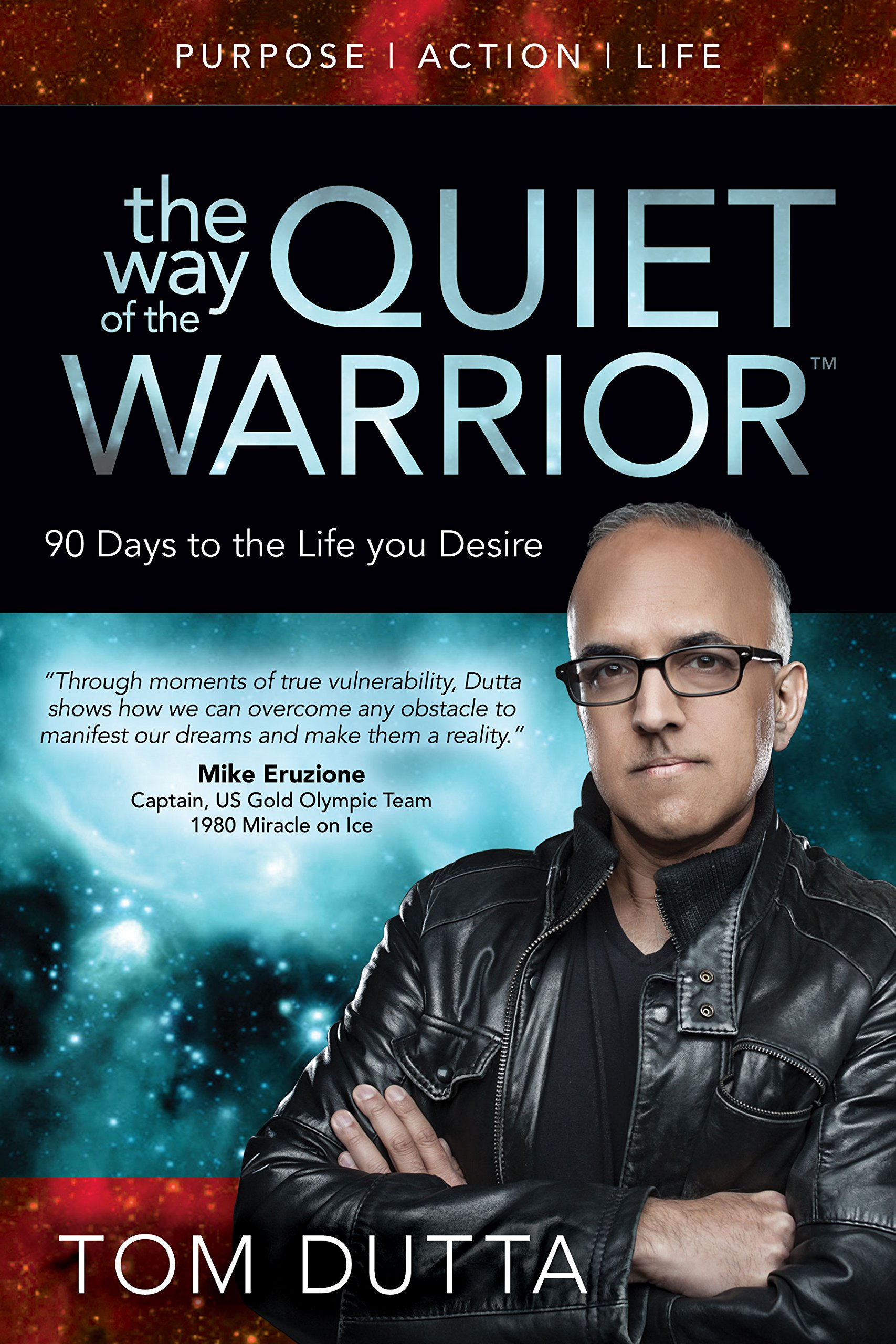 Download The Way of the Quiet Warrior: 90 Days to the Life You Desire (Purpose / Action / Life) ebook
