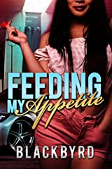 Feeding My Appetite Part 1: When a bite of love becomes an uncontrollable appetite for sex Kindle Edition