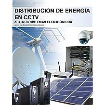 Distribución de energía en CCTV y otros sistemas electrónicos: Cómo alimentar cámaras de CCTV y otros sistemas (Spanish Edition) Mar 4, 2015