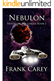 Nebulon (Heroes of the League Book 1)
