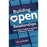 Building Open Relationships: Your hands-on guide to swinging, polyamory, and beyond!