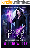 Dragon Fire: A New Adult Fantasy Novel (Reclaiming the Fire Book 5)