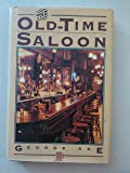 The Old-Time Saloon: Not wet--not dry, just history