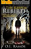 The Keeper: Rebirth (The Keeper Series Book 3)