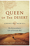 Queen of the Desert: The Extraordinary Life of Gertrude Bell (English Edition)