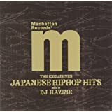 "Manhattan Records""The Exclusives""JAPANESE HIP HOP HITS Mixes by DJ HAZIME"