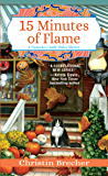 15 Minutes of Flame (Nantucket Candle Maker Mystery Book 3)