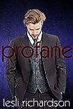 Profane (Devout Trilogy Book 2)
