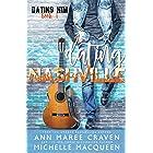 Dating Nashville: A sweet M/M romance. (Dating Him Book 1)