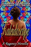 Kaleidoscope: A Regency Novella