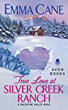 True Love at Silver Creek Ranch: A Valentine Valley Novel