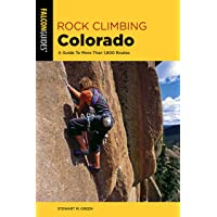 Rock Climbing Colorado: A Guide To More Than 1,800 Routes (State Rock Climbing Series)