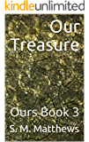 Our Treasure: Ours Book 3