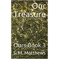 Our Treasure: Ours Book 3 (English Edition)