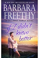 If I Didn't Know Better (Callaway Cousins series Book 1) Kindle Edition