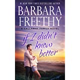 If I Didn't Know Better (Callaway Cousins series Book 1)