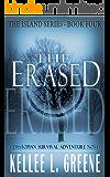 The Erased - A Dystopian Survival Adventure Novel (The Island Series Book 4)