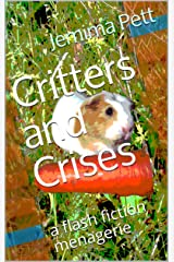 Critters and Crises: a flash fiction menagerie Kindle Edition