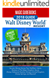Magic Guidebooks Walt Disney World 2018: Secrets, Money-Saving Tips, FastPass Hacks, Hidden Mickeys, plus Universal Studios Orlando