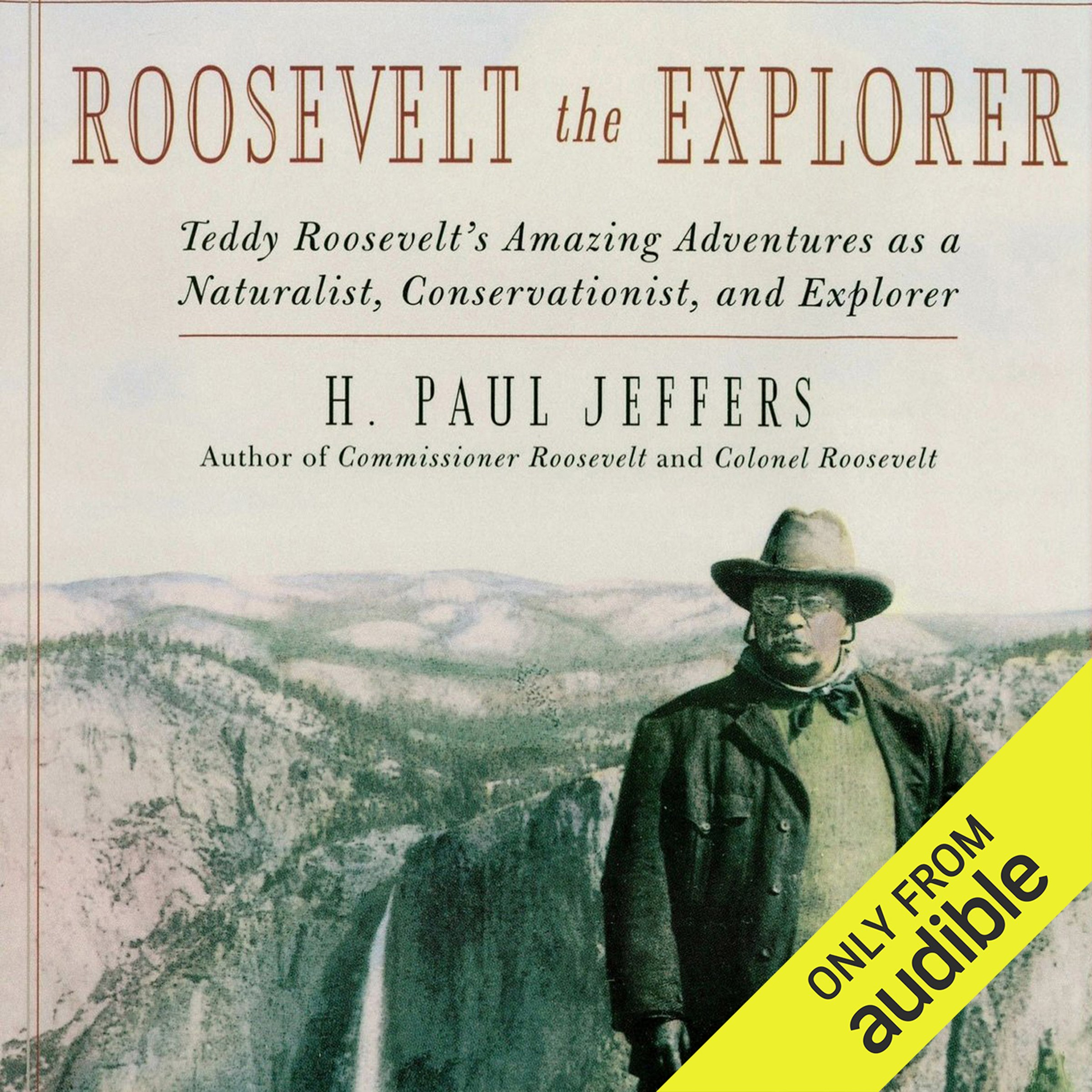 Roosevelt the Explorer: Teddy Roosevelt's Amazing Adventures as a Naturalist, Conservationist, and Explorer