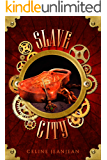 The Slave City: Sword and Steampunk (The Viper and the Urchin Book 3)