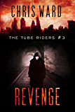 The Tube Riders: Revenge (The Tube Riders Trilogy #3)