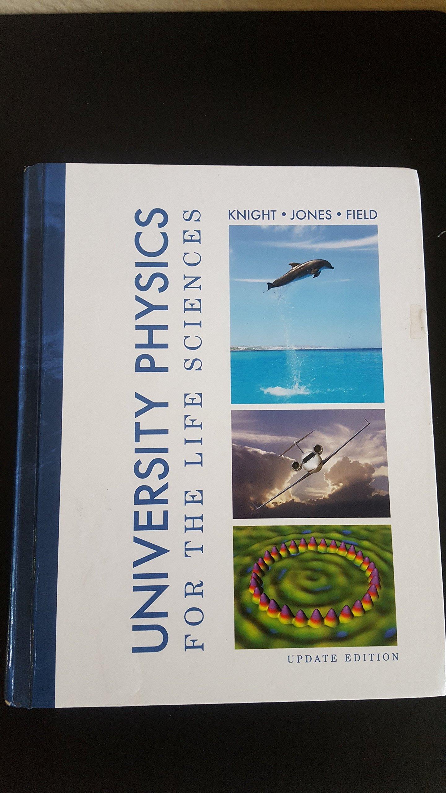 University Physics for the Life Sciences: Jones, Field Knight:  9781269399807: Amazon.com: Books