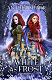 White as Frost: A Dark Elf Fairytale (The Darkwood Trilogy Book 1)