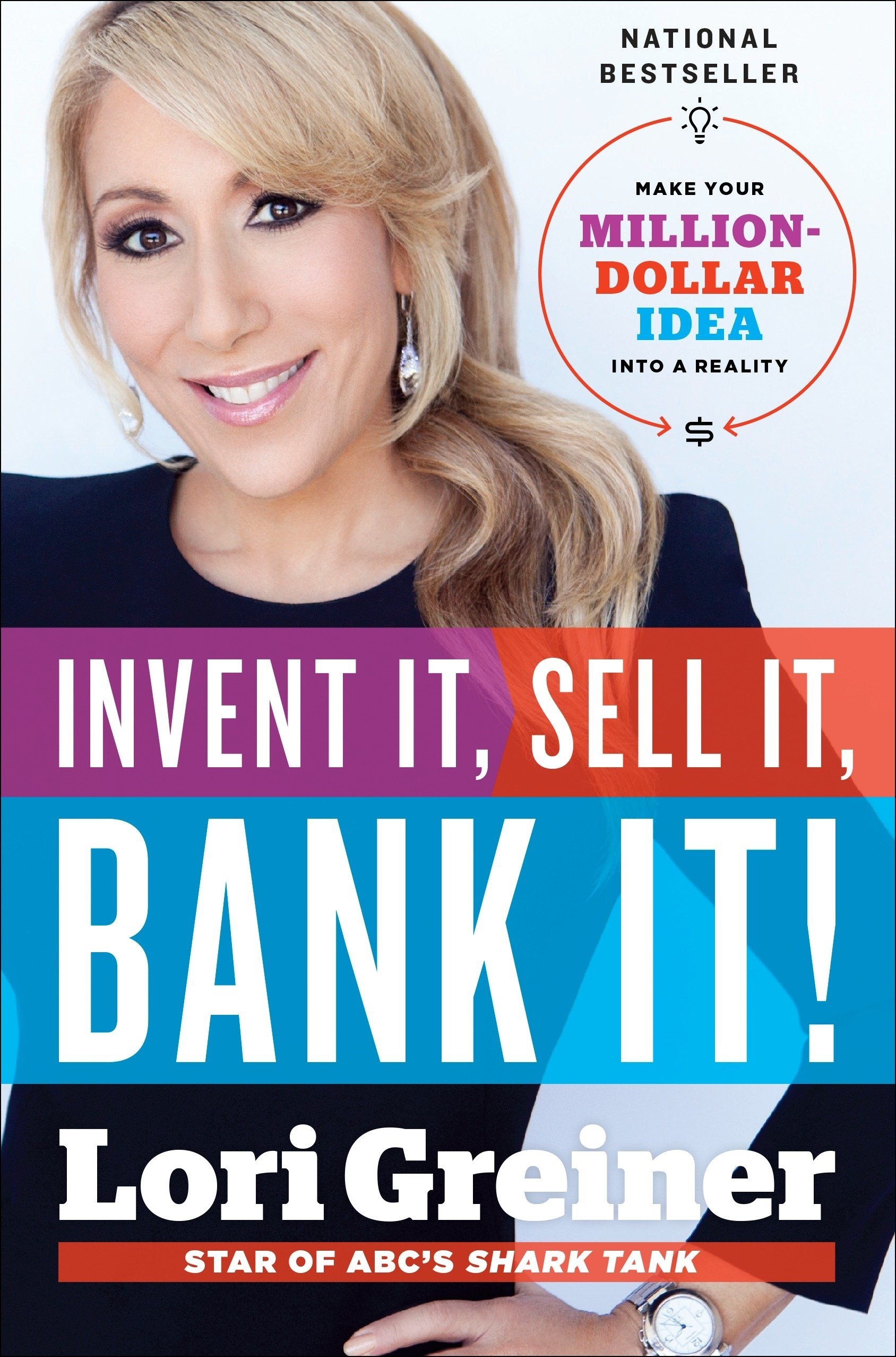 Invent It, Sell It, Bank It!: Make Your Million-Dollar Idea into a Reality:  Amazon.ca: Lori Greiner: Books