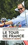 Le tour de France, coulisses et secrets