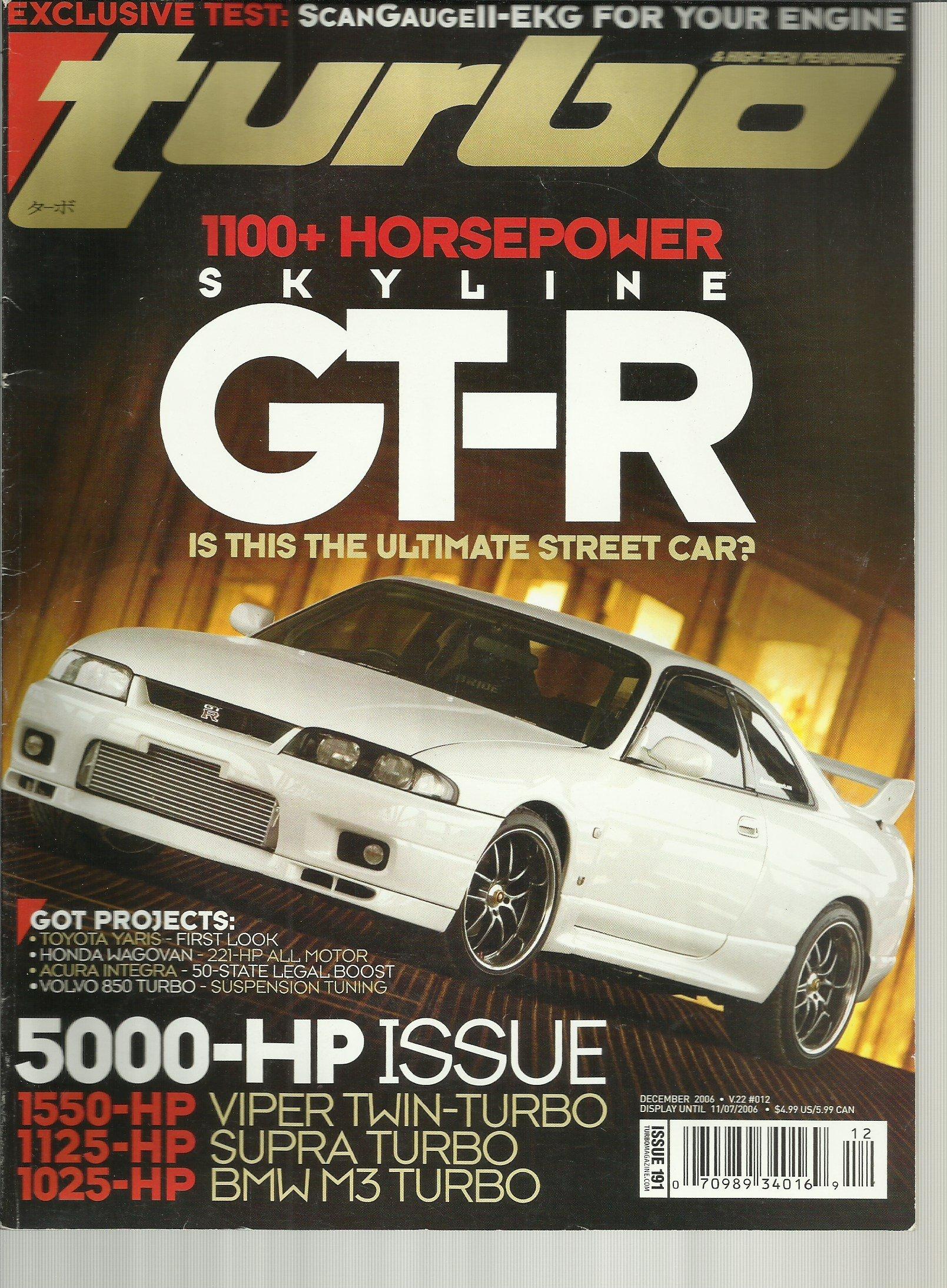 Turbo & High-Tech Performance Magazine December 2006 Skyline GTR 1100+ Horsepower, 5000 Hp Issue, EKG For Your Engine and More Single Issue Magazine – 2006