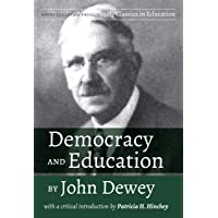 Democracy and Education by John Dewey: With a Critical Introduction by Patricia H. Hinchey: 1