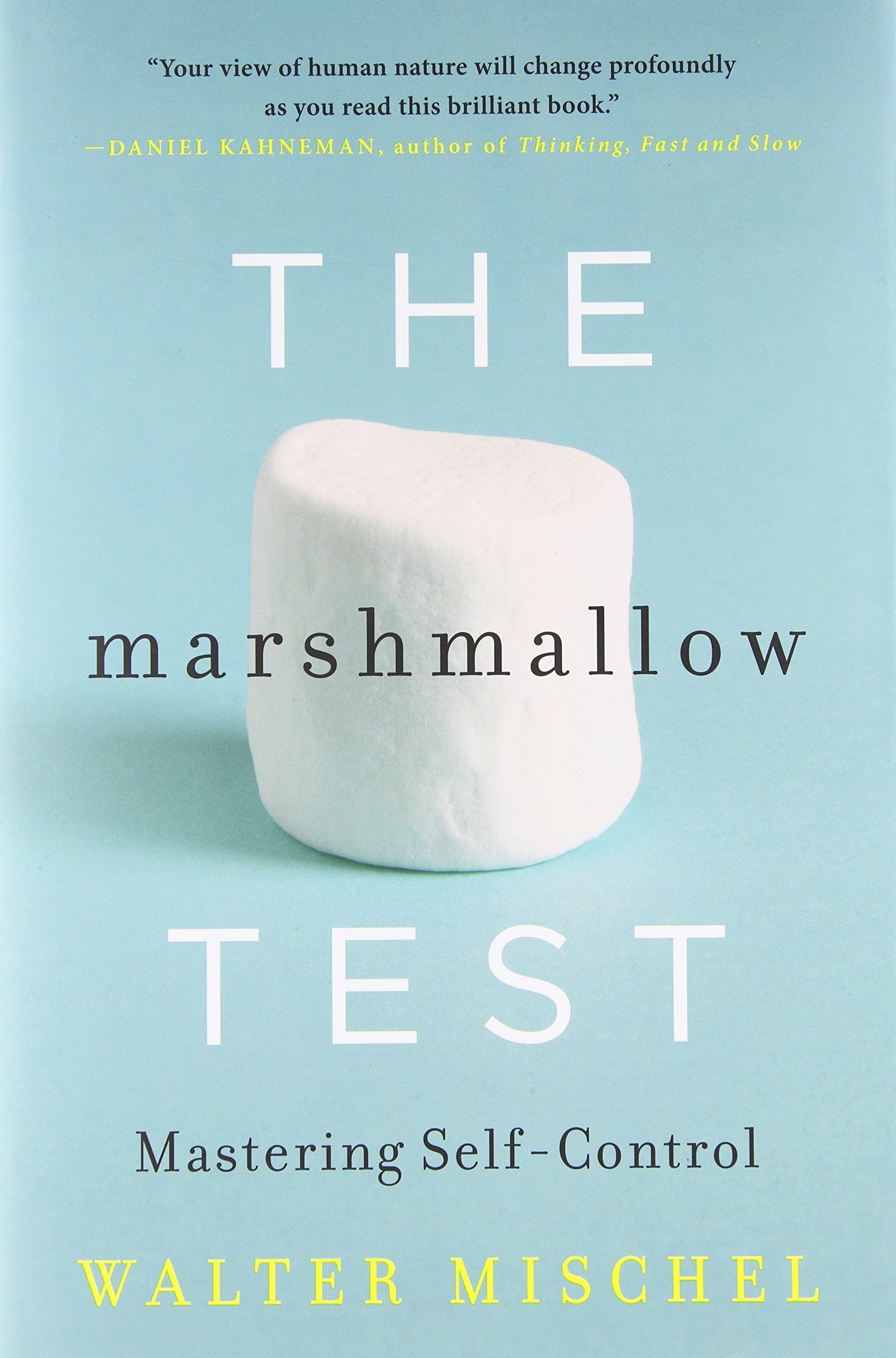 the marshmallow test mastering self control walter mischel  the marshmallow test mastering self control walter mischel 8601411340017 books ca