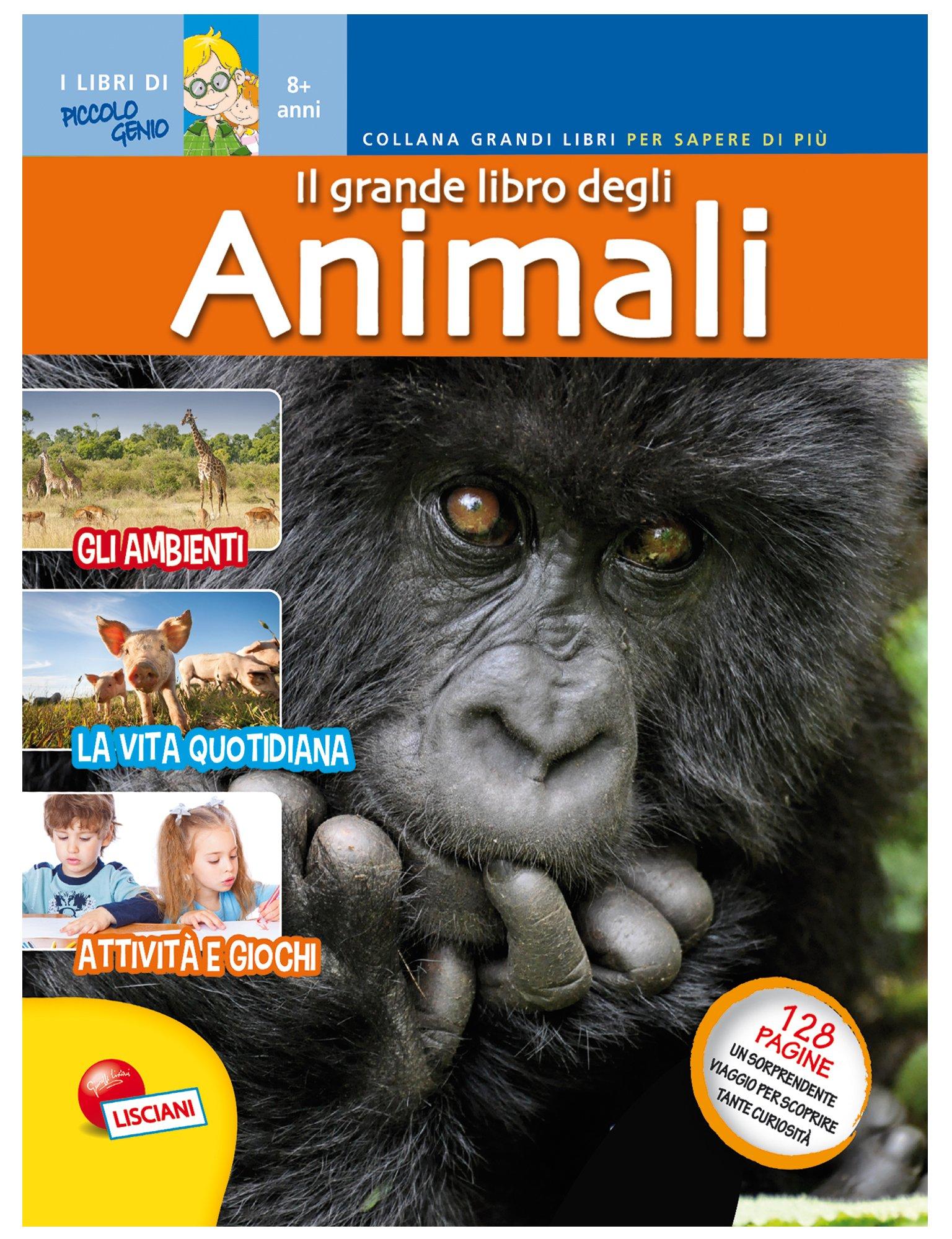 Il mondo degli animali. Grandi libri per sapere di più Copertina rigida – 15 ott 2014 Aa.Vv. Liscianigiochi 8874306806 Età: a partire dai 7 anni
