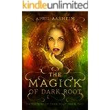The Magick of Dark Root: A Paranormal Fantasy (Daughters of Dark Root Book 2)