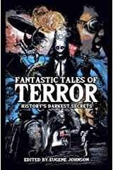 Fantastic Tales of Terror: History's Darkest Secrets Kindle Edition