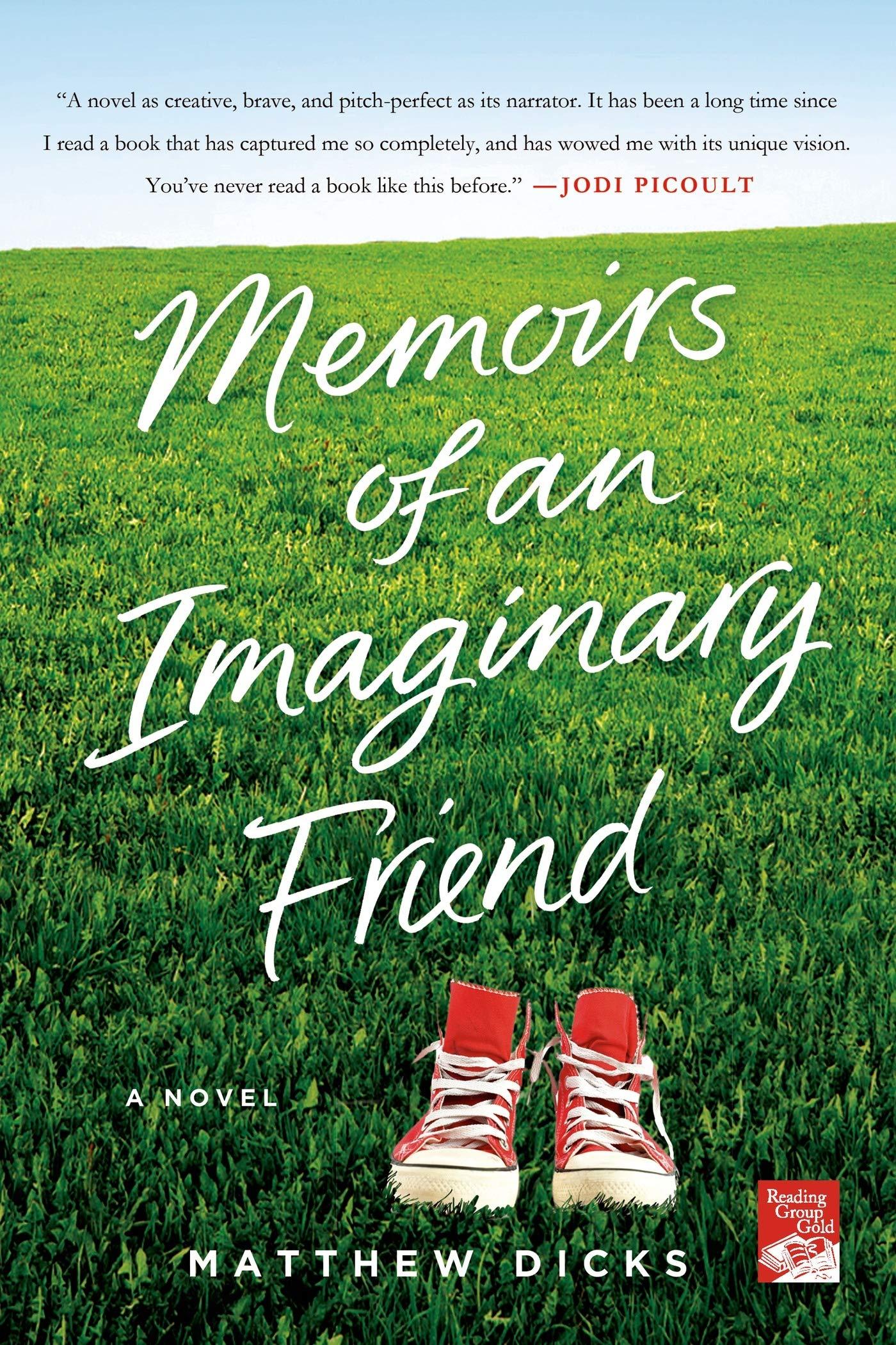 Memoirs of an Imaginary Friend: A Novel: Dicks, Matthew: 9781250031853:  Amazon.com: Books