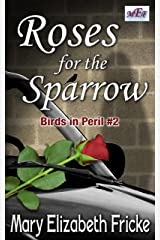 Roses for the Sparrow (Birds in Peril Book 2) Kindle Edition