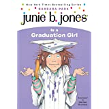 Junie B. Jones Is a Graduation Girl (Junie B. Jones, No. 17)