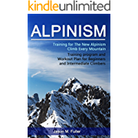 Alpinism: Training for The New Alpinism, climb every mountain