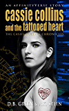 Cassie Collins and the Tattooed Heart: An AffinityVerse Story (The Cassie Collins Chronicles Book 1)