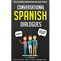 Conversational Spanish Dialogues: Over 100 Spanish Conversations and Short Stories (Conversational Spanish Dual Language… book cover