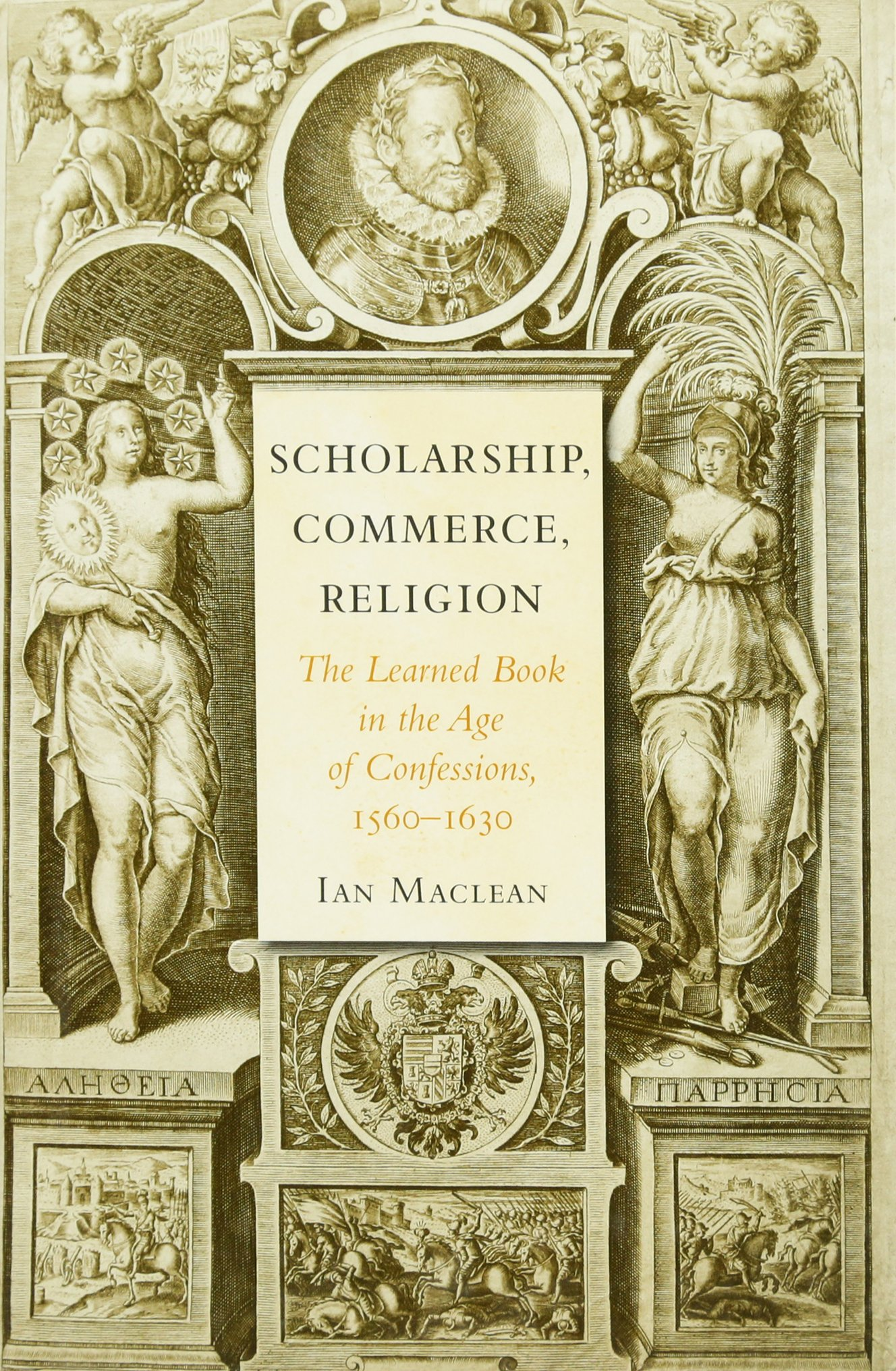 Scholarship, Commerce, Religion: The Learned Book in the Age of Confessions, 1560–1630 PDF