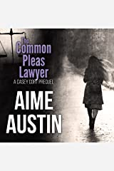 The Common Pleas Lawyer: A Casey Cort Novella Audible Audiobook